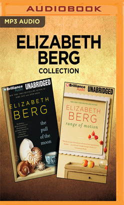 Elizabeth Berg Collection - The Pull of the Moon & Range of Motion