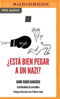 ¿Está bien pegar a un nazi? (Narración en Castellano)