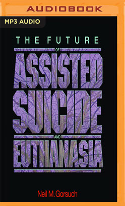 Future of Assisted Suicide and Euthanasia, The