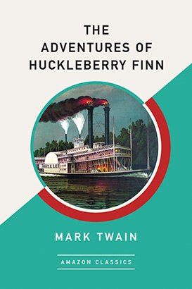 Adventures of Huckleberry Finn (AmazonClassics Edition), The