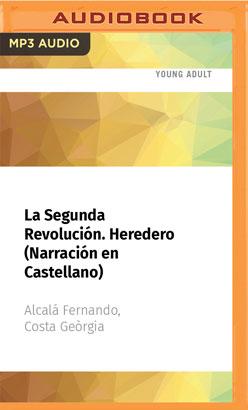 La Segunda Revolución. Heredero (Narración en Castellano)