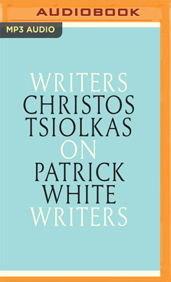 Christos Tsiolkas on Patrick White