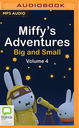 Miffy's Adventures Big and Small: Volume Four