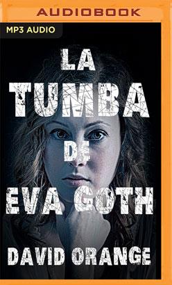 La tumba de Eva Goth (Narración en Castellano)