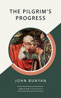 Pilgrim's Progress (AmazonClassics Edition), The