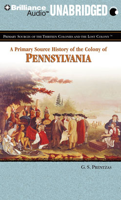 Primary Source History of the Colony of Pennsylvania, A