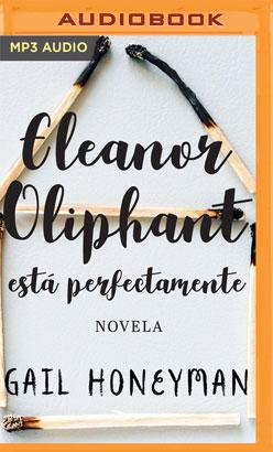 Eleanor Oliphant está perfectamente (Narración en Castellano)