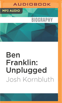 Ben Franklin: Unplugged