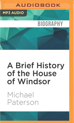 Brief History of the House of Windsor, A