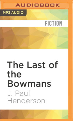 Last of the Bowmans, The