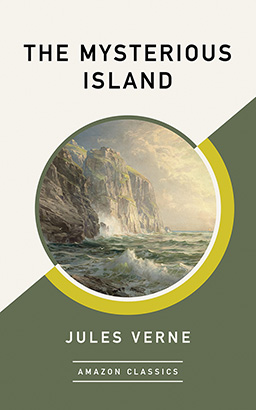 Mysterious Island (AmazonClassics Edition), The