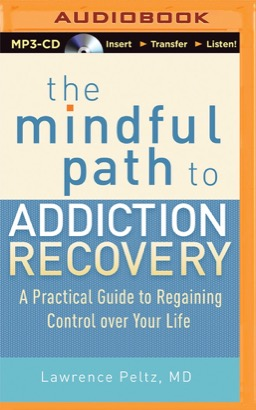 Mindful Path to Addiction Recovery, The