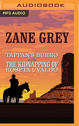 Tappan's Burro and The Kidnapping of Roseta Uvaldo