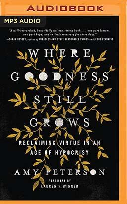 Where Goodness Still Grows