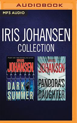 Iris Johansen - Collection: Pandora's Daughter & Dark Summer