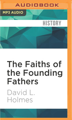 Faiths of the Founding Fathers, The