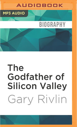 Godfather of Silicon Valley, The