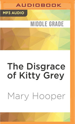 Disgrace of Kitty Grey, The