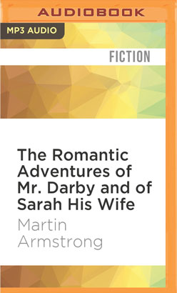 Romantic Adventures of Mr. Darby and of Sarah His Wife, The
