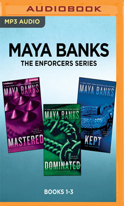 Maya Banks The Enforcers Series: Books 1-3