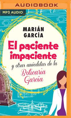 El paciente impaciente y otras anécdotas de la Boticaria García (Narración en Castellano)
