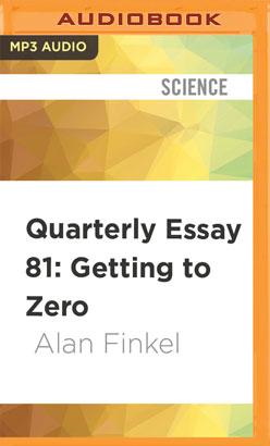 Quarterly Essay 81: Getting to Zero
