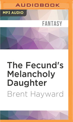 Fecund's Melancholy Daughter, The