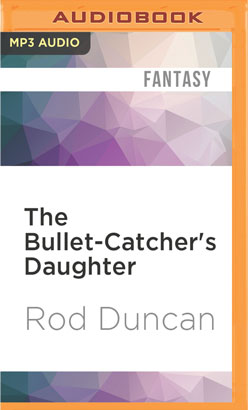 Bullet-Catcher's Daughter, The
