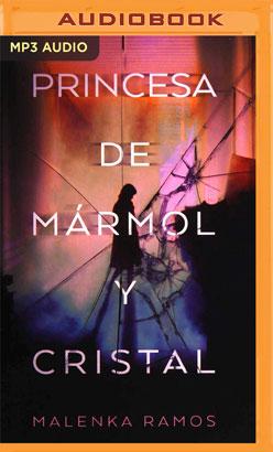 La Princesa de Marmol y Cristal
