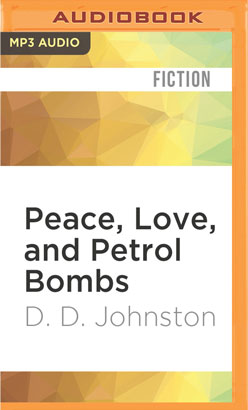 Peace, Love, and Petrol Bombs