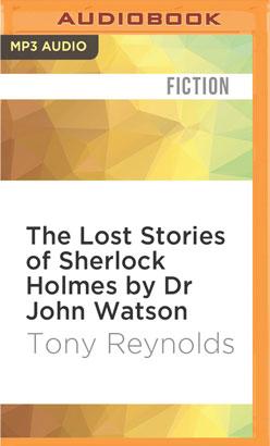 Lost Stories of Sherlock Holmes by Dr John Watson, The