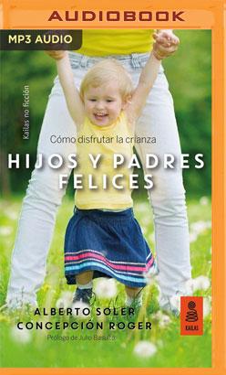 Hijos y Padres Felices (Narración en Castellano)