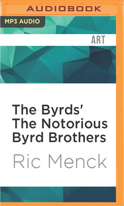 Byrds' The Notorious Byrd Brothers, The