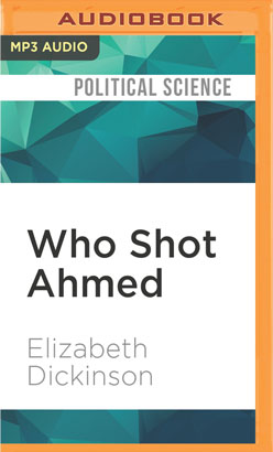 Who Shot Ahmed
