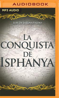 La conquista de Isphanya (Narración en Castellano)