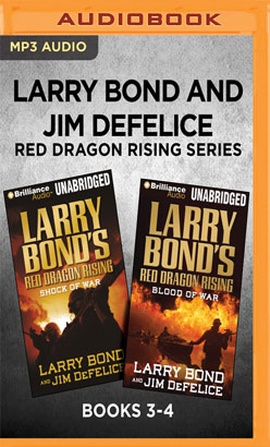 Larry Bond and Jim DeFelice Red Dragon Rising Series: Books 3-4