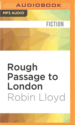 Rough Passage to London