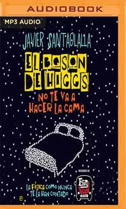 El bosón de Higgs no te va a hacer la cama (Narración en Castellano)