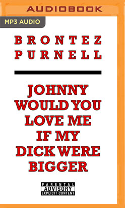 Johnny Would You Love Me If My Dick Were Bigger