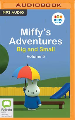 Miffy's Adventures Big and Small: Volume Five