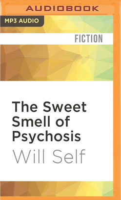 Sweet Smell of Psychosis, The