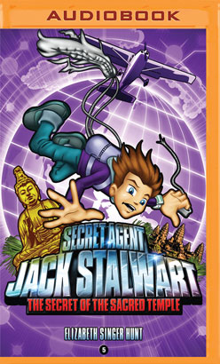 Secret Agent Jack Stalwart: Book 5: The Secret of the Sacred Temple: Cambodia