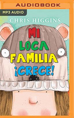 Mi loca familia ¡crece! (Narración en Castellano)