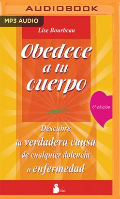 Obedece a tu cuerpo, ámate (Narración en Castellano)