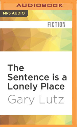 Sentence is a Lonely Place, The