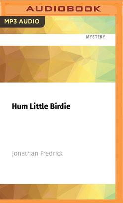 Hum Little Birdie