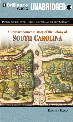 Primary Source History of the Colony of South Carolina, A