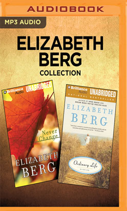 Elizabeth Berg Collection - Never Change & Ordinary Life