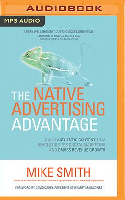 Native Advertising Advantage, The