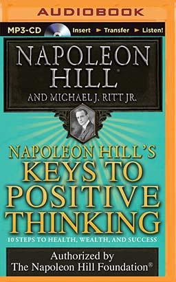Napoleon Hill's Keys to Positive Thinking